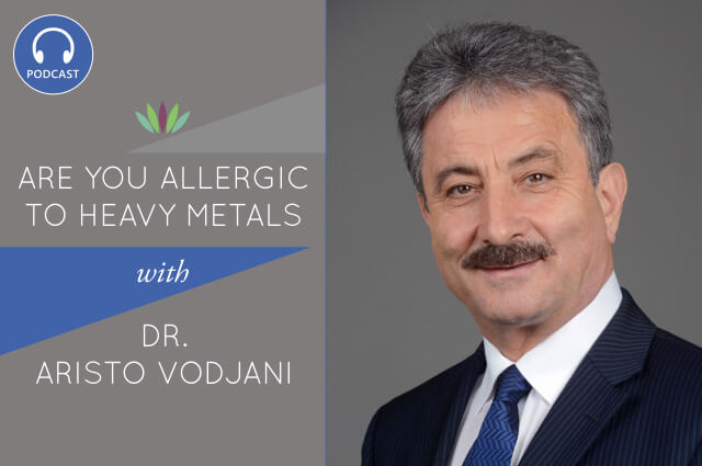 are-you-allergic-to-heavy-metals-with-dr-aristo-vodjani