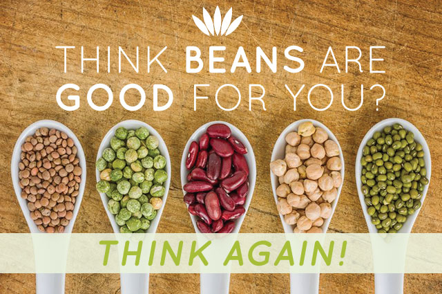 Think Beans and Legumes are Good for You? Think Again ...