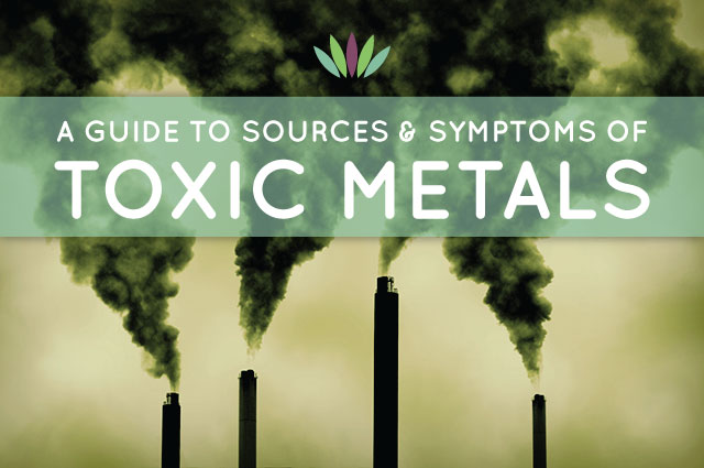 Guide to Sources and Symptoms of Toxic Metals - Myersdetox com