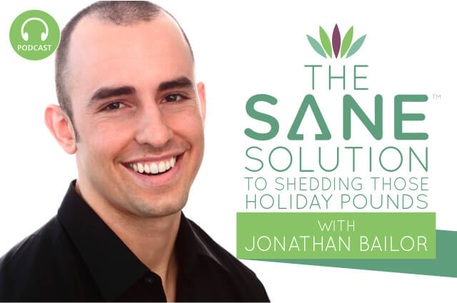 the-sane-solution-to-shedding-those-holiday-pounds-with-jonathan-bailor